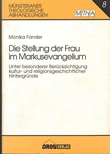 9783893750177: Die Stellung der Frau im Markusevangelium: Unter besonderer Berücksichtigung kultur- und religionsgeschichtlicher Hintergründe (Münsteraner theologische Abhandlungen) (German Edition)