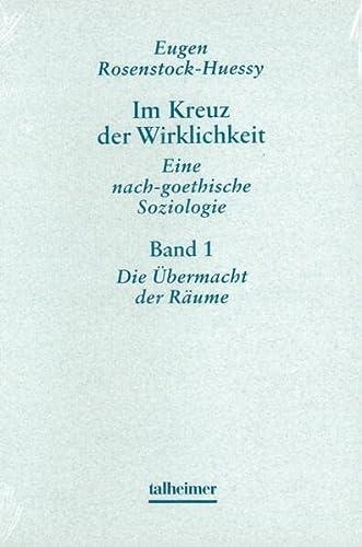 Im Kreuz der Wirklichkeit, 3 Bde: Eugen Rosenstock-Huessy