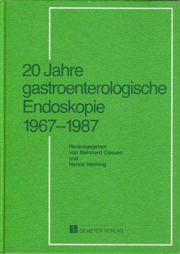 20 Jahre gastroenterologische Endoskopie: 1967-1987: Meinhard Classen, Harald Henning