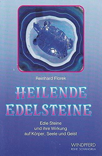 9783893850358: Heilende Edelsteine. Edle Steine und ihre Wirkung auf Körper, Seele und Geist