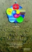 9783893851409: Geheimnisse ayurwedischer Akupunktur.