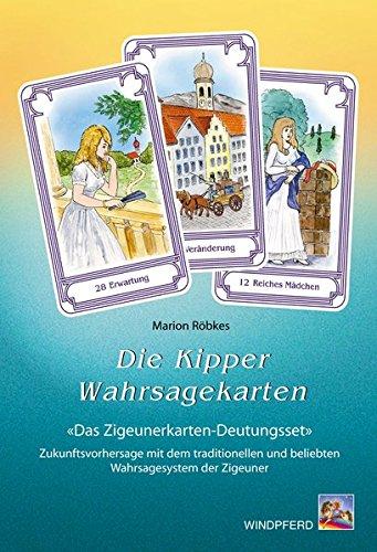 9783893852796: Die Kipper-Wahrsagekarten. Inkl. 36 Karten: Das Handbuch der Zukunftsvorhersage mit dem traditionellen und beliebten Wahrsagesystem der Zigeuner