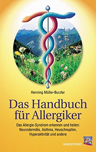 Das Handbuch für Allergiker: Henning Müller-Burzler