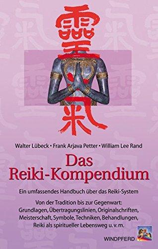 9783893853403: Das Reiki-Kompendium: Ein umfassendes Handbuch über das Reiki-System. Von der Tradition bis zur Gegenwart: Grundlagen, Übertragungslinien, ... Reiki als spiritueller Lebensweg u.v.m