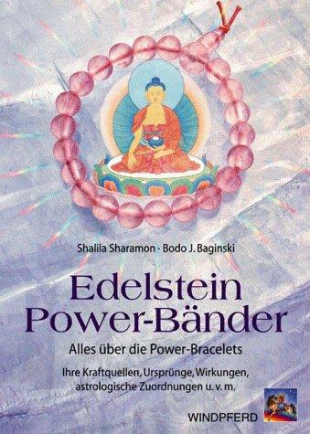 9783893853519: Edelstein Power-Bänder. Alles über die Power-Bracelets. Ihre Kraftquellen, Ursprünge, Wirkungen, astrologische Zuordnungen und vieles mehr