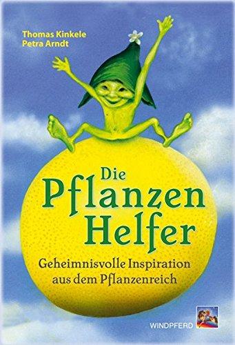 9783893854813: Die Pflanzenhelfer, geheimnisvolle Inspiration aus