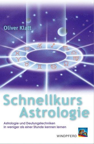 9783893854844: Schnellkurs Astrologie: Astrologie und Deutungstechniken in weniger als einer Stunde kennen lernen