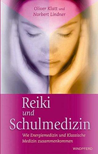 9783893855094: Reiki und Schulmedizin: Wie Energiemedizin und Klassische Medizin zusammenkommen