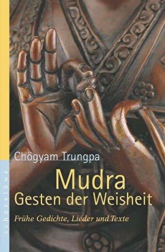 9783893855179: Mudra Gesten der Weisheit: Frühe Gedichte, Lieder und Texte