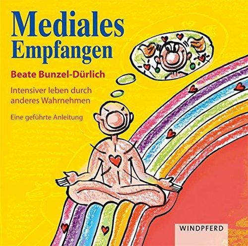 9783893855513: Mediales Empfangen: Intensiver leben durch anderes Wahrnehmen. Eine geführte Anleitung, gesprochen von Andrea Brendel