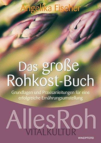 9783893856701: Das große Rohkost-Buch - AllesRoh Vitalkultur