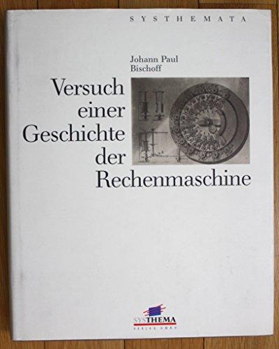 9783893903061: Versuch einer Geschichte der Rechenmaschine: Ansbach 1804 (Systhemata) (German Edition)