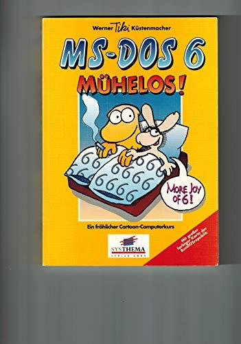 9783893904495: MS-DOS 6 mühelos!. Ein garantiert fröhlicher Cartoon-Computerkurs