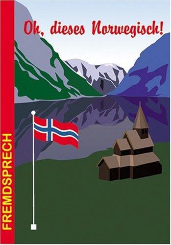 Oh, dieses Norwegisch!: Fremdsprech: Martin Schmidt