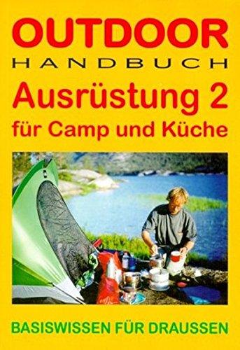 9783893925018: Ausr�stung 2 f�r Camp und K�che. OutdoorHandbuch: Basiswissen f�r draussen