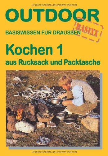 9783893926084: Kochen 1 aus Rucksack und Packtasche. OutdoorHandbuch: Basiswissen f�r Draussen