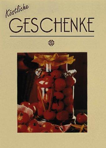 Köstliche Geschenke,mit 70 Rezepten / Sonja Koch.: Koch, Sonja ;