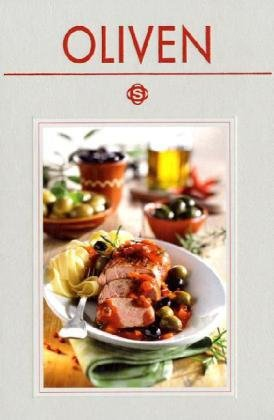 9783893933150: Oliven: MIt 75 Rezepten exklusiv fotografiert für dieses Buch