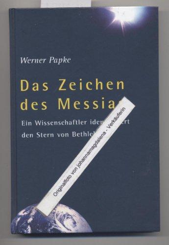 9783893973699: Das Zeichen des Messias. Ein Wissenschaftler identifiziert den Stern von Bethlehem