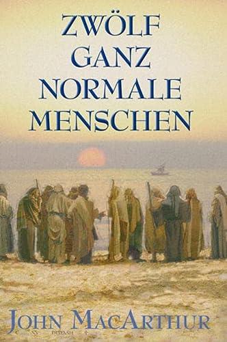 Zwölf ganz normale Menschen (9783893979592) by MacArthur, John F.
