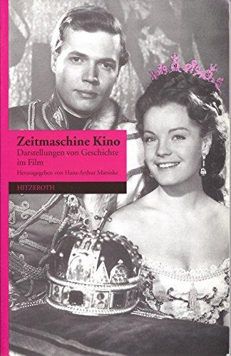 ZEITMASCHINE KINO: Darstellungen von Geschichte im Film: Hans-Arthur Marsiske (Herausgeber)