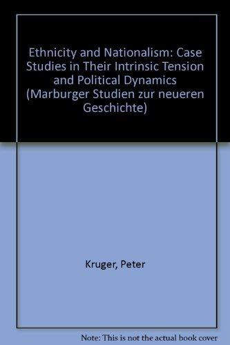 9783893981281: Ethnicity and Nationalism: Case Studies in Their Intrinsic Tension and Political Dynamics (Marburger Studien zur neueren Geschichte)
