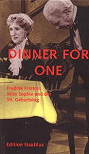9783894012687: Dinner for one: Freddie Frinton, Miss Sophie und der 90. Geburtstag