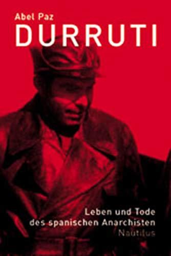 9783894014117: Durruti. Leben und Tod des spanischen Anarchisten