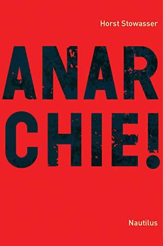 Anarchie!: Horst Stowasser