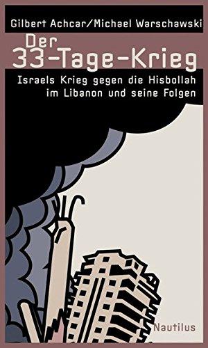 Der 33-Tage-Krieg: Israels Krieg gegen die Hisbollah im Libanon und seine Folgen (389401539X) by Gilbert Achcar