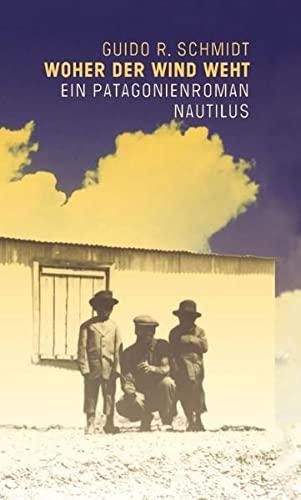 9783894017293: Woher der Wind weht: Ein Patagonienroman