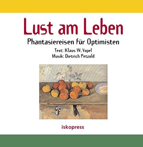 9783894030223: Lust am Leben. CD: Phantasiereisen f�r Optimisten
