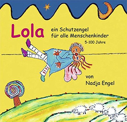 9783894030247: Lola: ein Schutzengel für alle Menschenkinder von 5-100 Jahren. Geschichten für Kinder. Mit Musik von Maria Belova