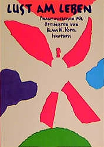 9783894030964: Lust am Leben: Phantasiereisen für Optimisten
