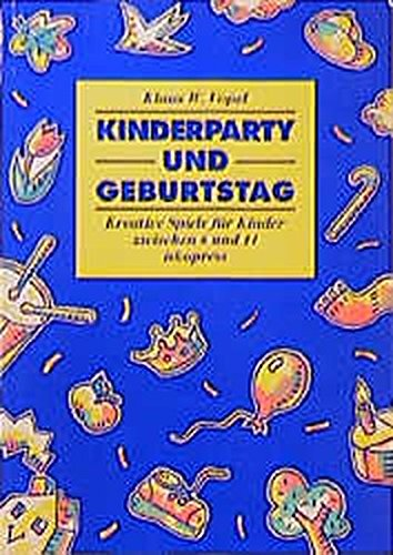 9783894032340 kinderparty und geburtstag 102 spiele f r drinnen und drau en abebooks klaus. Black Bedroom Furniture Sets. Home Design Ideas