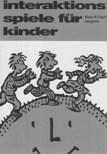 Interaktionsspiele für Kinder I/IV: Klaus W. Vopel