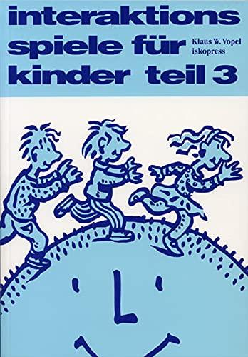 9783894032739: Interaktionsspiele f�r Kinder 3: Affektives Lernen f�r 8- bis 12j�hrige