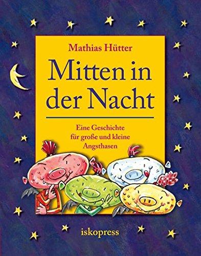 9783894033743: Mitten in der Nacht: Eine Geschichte für große und kleine Angsthasen