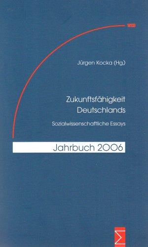 Zukunftsfähigkeit Deutschlands. Sozialwissenschaftliche Essays.: Kocka, Jürgen (Hg.):