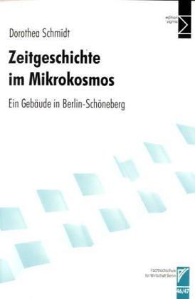 9783894047931: Zeitgeschichte im Mikrokosmos: Ein Gebäude in Berlin-Schöneberg