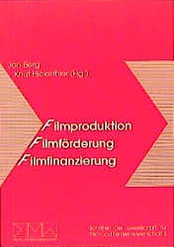 Filmproduktion, Filmförderung, Filmfinanzierung: Berg, Jan, Hickethier,
