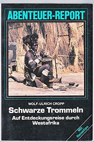 9783894050085: Schwarze Trommeln. Auf Entdeckungsreise durch Westafrika