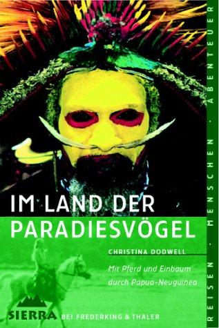 Sierra, Bd.10, Im Land der Paradiesvögel: Mit Pferd und Einbaum durch Papua-Neuguinea (3894050101) by Dodwell, Christina