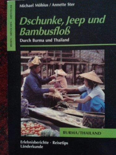 9783894050252: Dschunke, Jeep und Bambusfloss. Durch Burma und Thailand