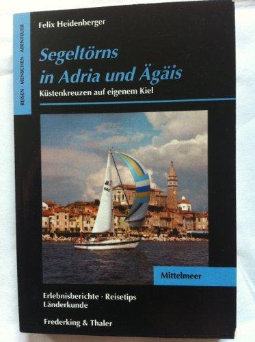 9783894050610: Segeltörns in Adria und Ägäis. Küsten kreuzen auf eigenem Kiel