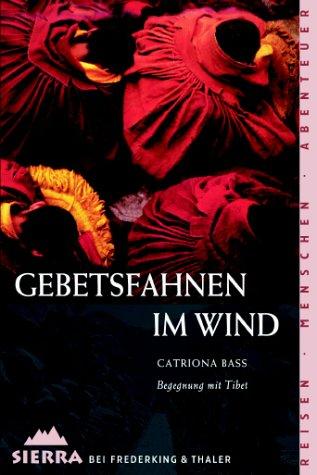 9783894051129: Gebetsfahnen im Wind: Begegnung mit Tibet