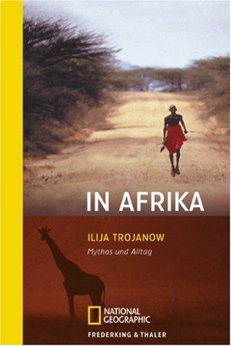 In Afrika: Mythos und Alltag: Ilija Trojanow