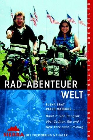 9783894051396: Rad-Abenteuer Welt 2: Von Bangkok über Sydney, Rio und New York nach Freiburg