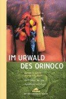 9783894051495: Im Urwald des Orinoco: Mein Leben bei den Yanomami-Indianern