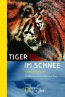 9783894052010: Tiger im Schnee: Ein Plädoyer für den Sibirischen Tiger